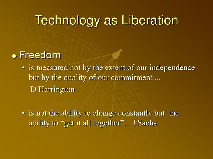 Technology as Liberation