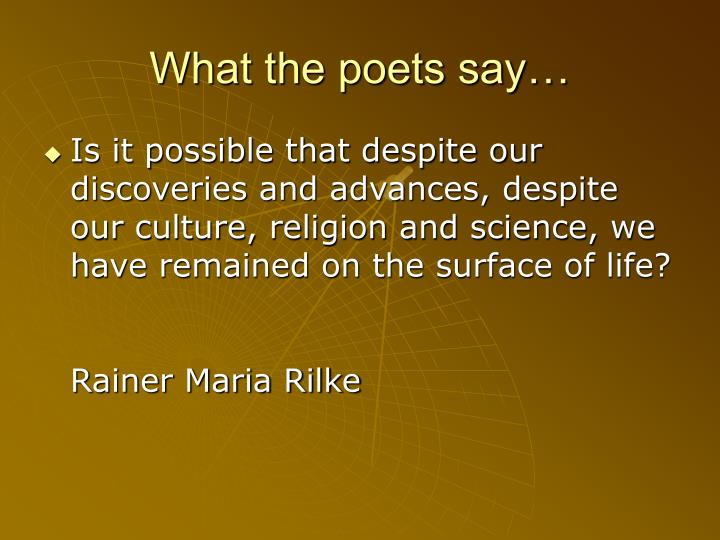 What the poets say…