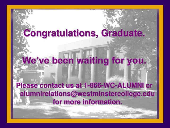 Congratulations, Graduate.