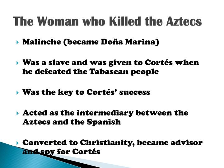 The Woman who Killed the Aztecs