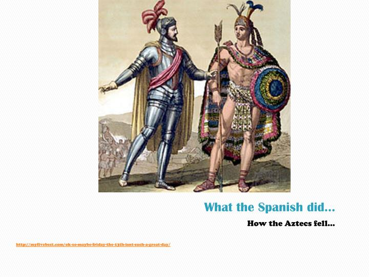 What the Spanish did…