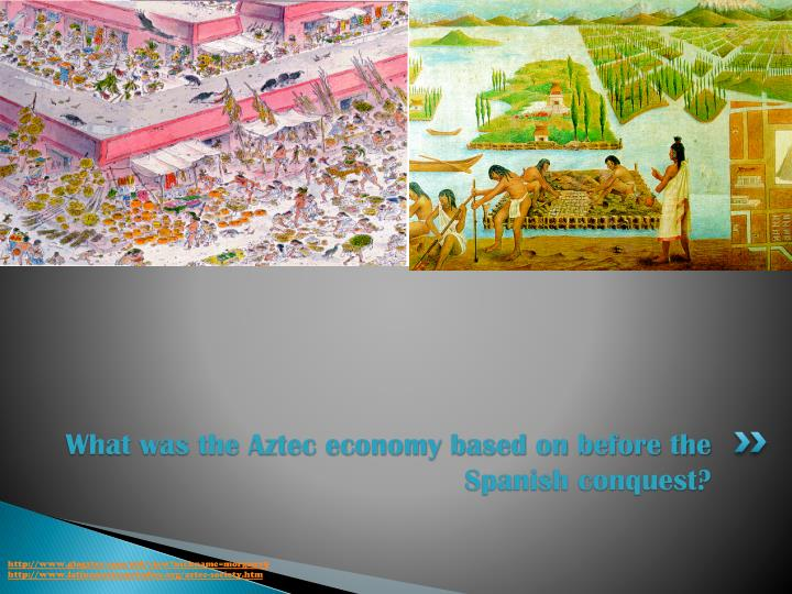 What was the Aztec economy based on before the Spanish conquest?
