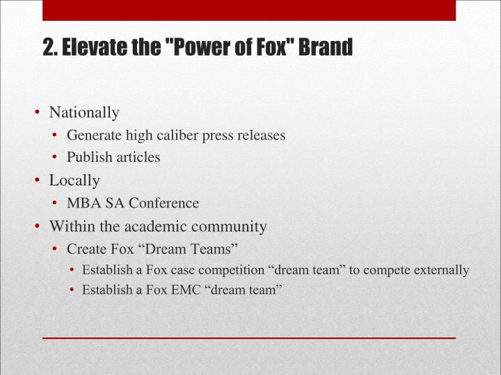 "2. Elevate the ""Power of Fox"" Brand"