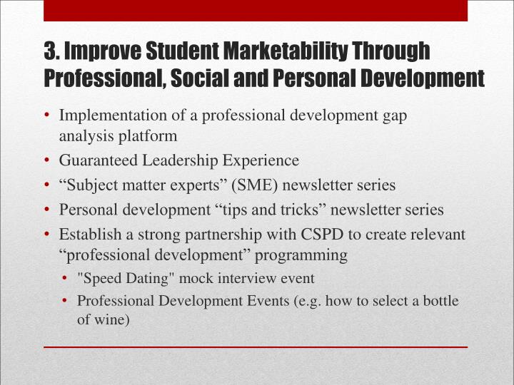 3. Improve Student Marketability Through Professional, Social and Personal Development
