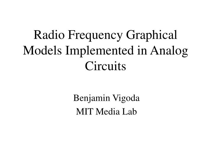 Radio Frequency Graphical Models Implemented in Analog Circuits