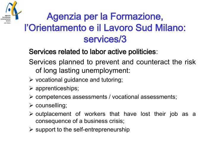 Agenzia per la Formazione, l'Orientamento e il Lavoro Sud Milano: services/3