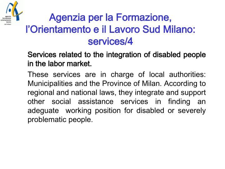 Agenzia per la Formazione, l'Orientamento e il Lavoro Sud Milano: services/4