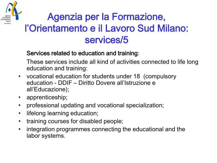 Agenzia per la Formazione, l'Orientamento e il Lavoro Sud Milano: services/5
