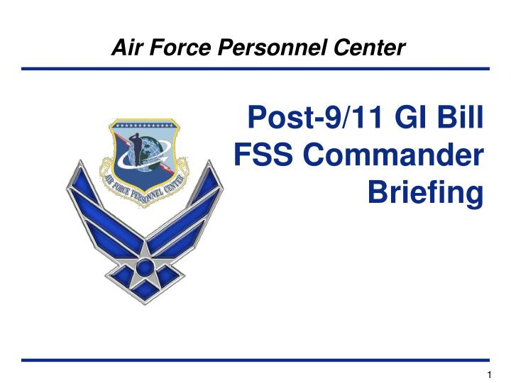 Post 9 11 gi bill fss commander briefing