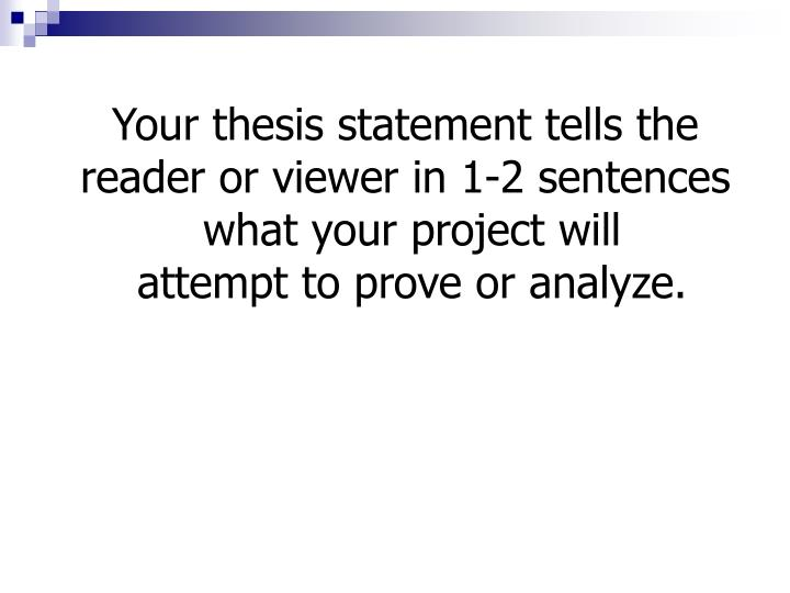Your thesis statement tells the