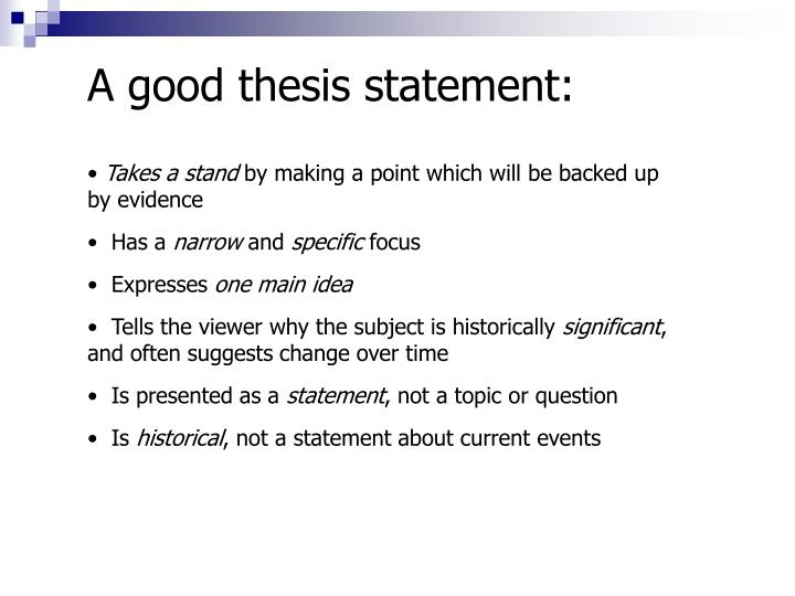 A good thesis statement: