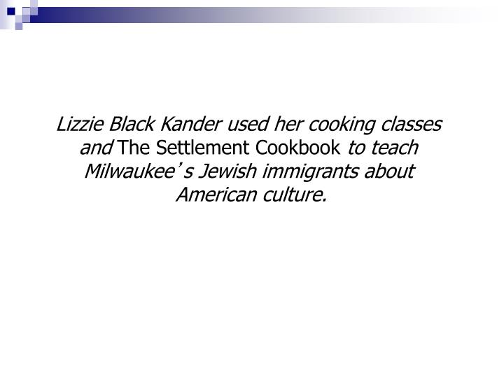 Lizzie Black Kander used her cooking classes