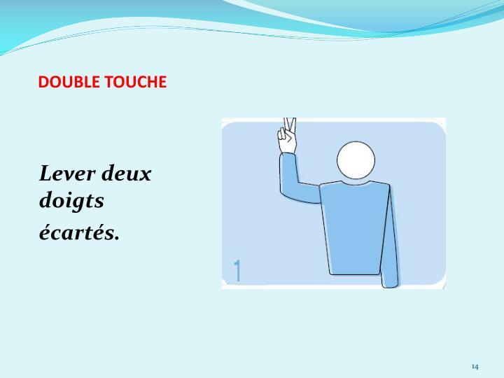 DOUBLE TOUCHE