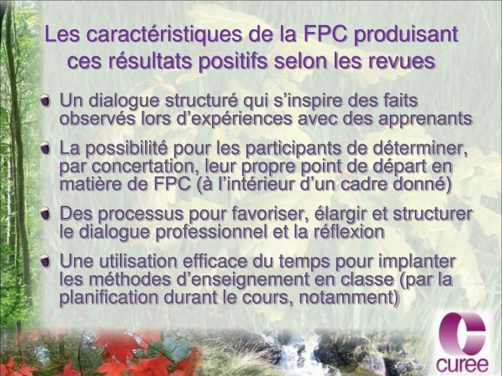 Les caractéristiques de la FPC produisant ces résultats positifs selon les revues