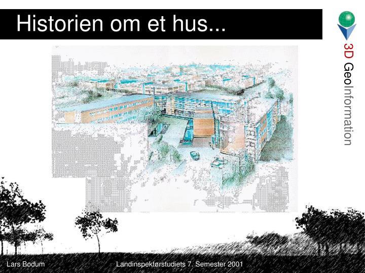 Historien om et hus...