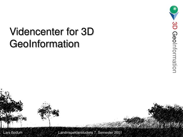 Videncenter for 3D GeoInformation