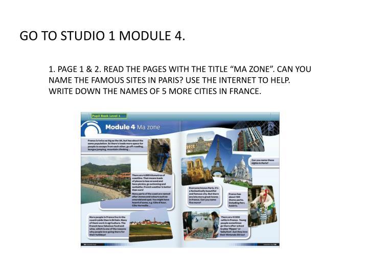 GO TO STUDIO 1 MODULE 4.