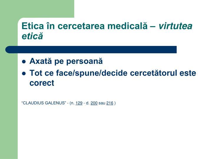 Etica în cercetarea medicală –