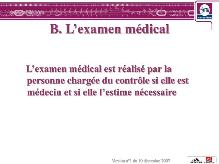 B. L'examen médical