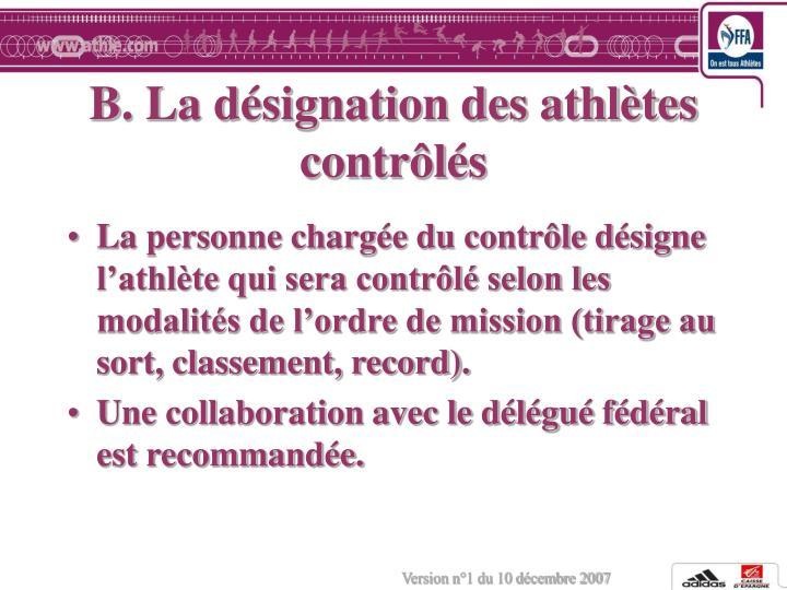 B. La désignation des athlètes contrôlés