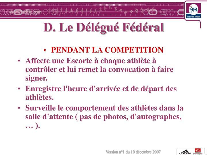 D. Le Délégué Fédéral