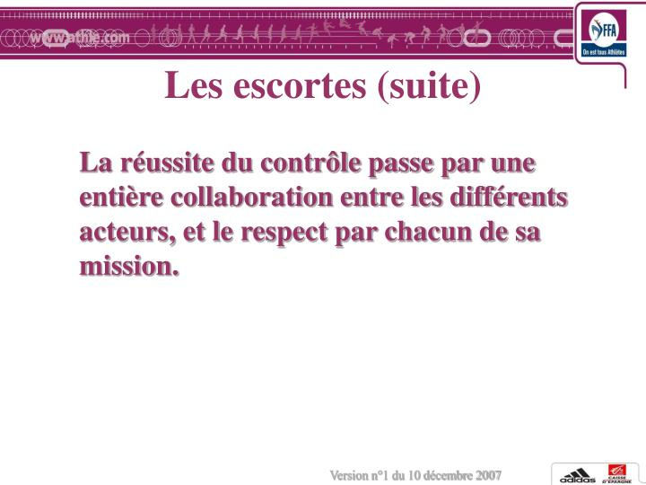 Les escortes (suite)