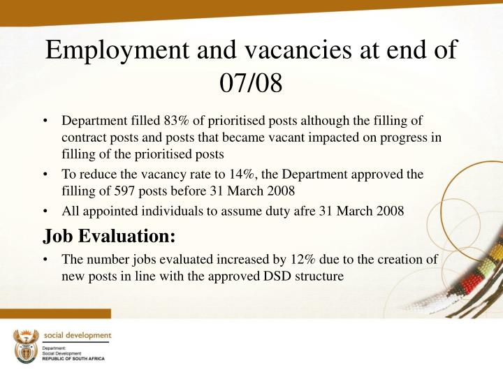 Employment and vacancies at end of 07/08
