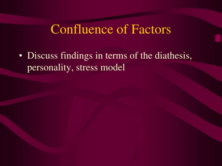 Confluence of Factors