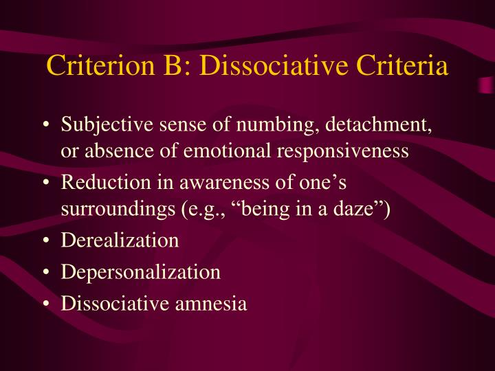 Criterion B: Dissociative Criteria