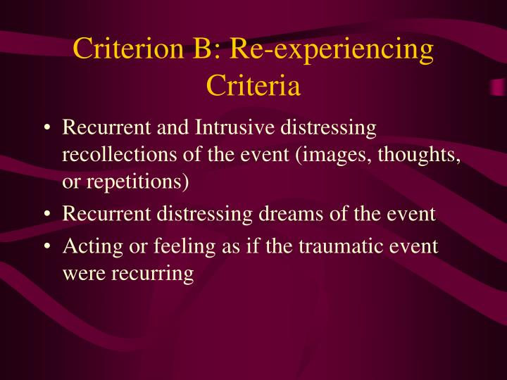 Criterion B: Re-experiencing Criteria