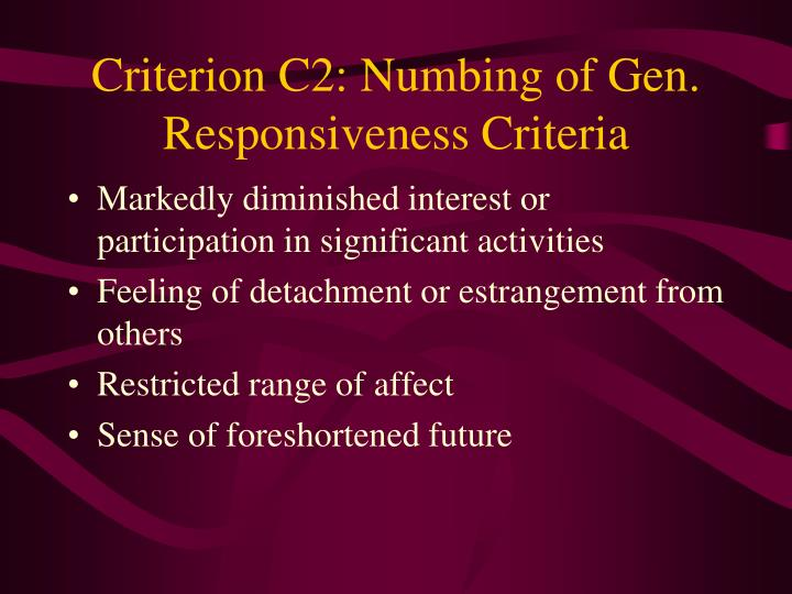 Criterion C2: Numbing of Gen. Responsiveness Criteria