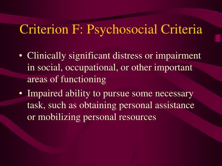 Criterion F: Psychosocial Criteria