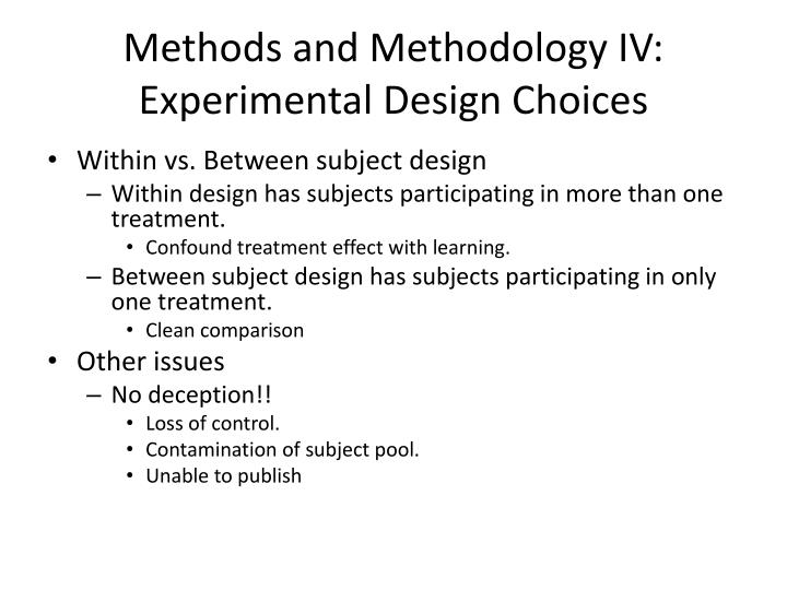 Methods and Methodology IV: