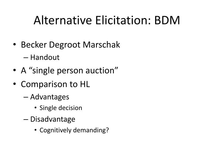 Alternative Elicitation: BDM
