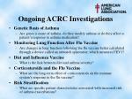 ongoing acrc investigations