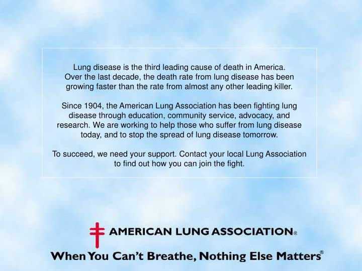 Lung disease is the third leading cause of death in America.