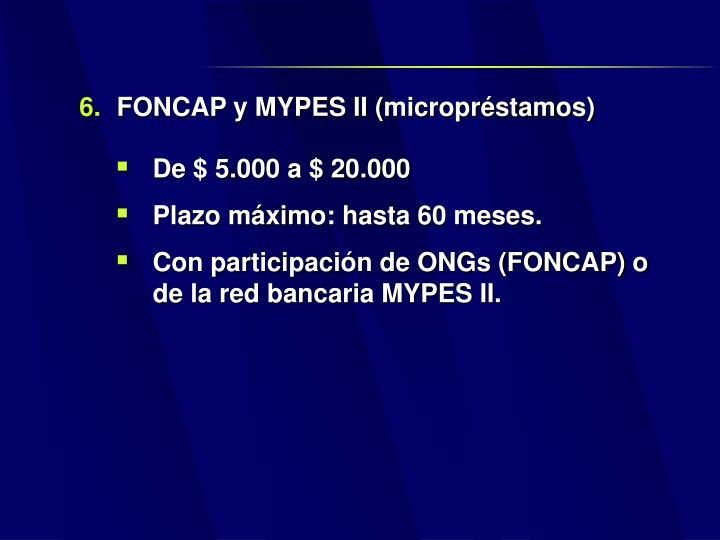 FONCAP y MYPES II (micropréstamos)