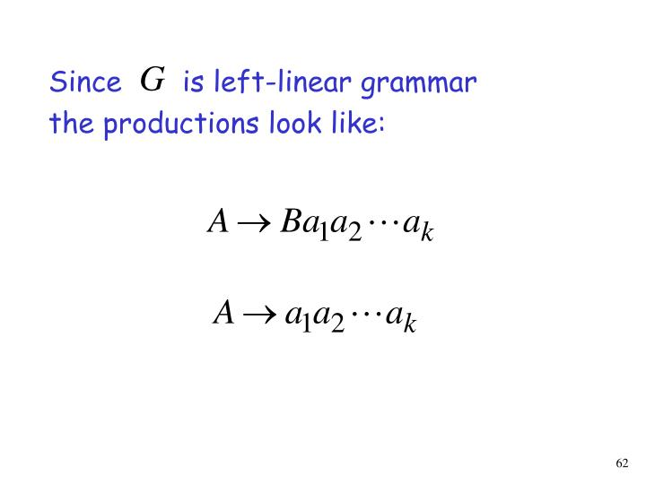 Since       is left-linear grammar