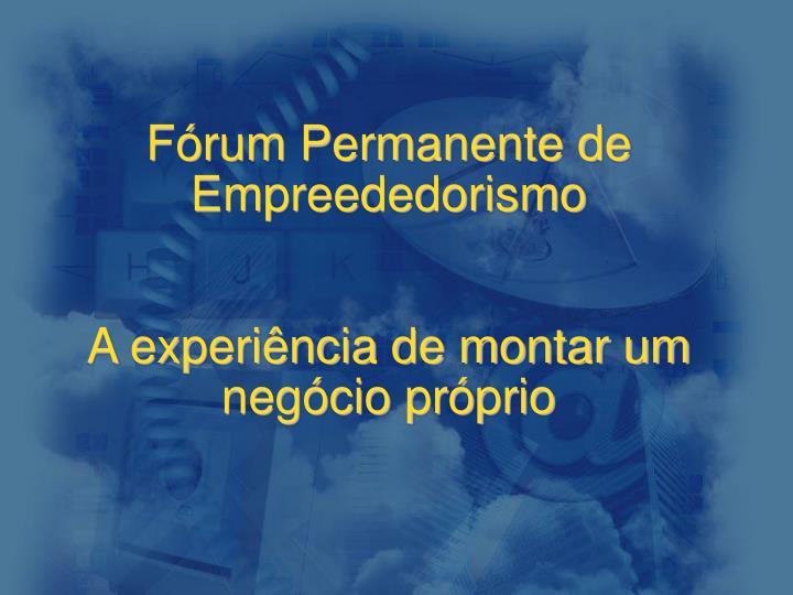 Fórum Permanente de Empreededorismo