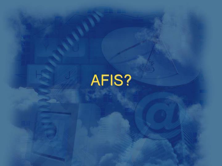 AFIS?