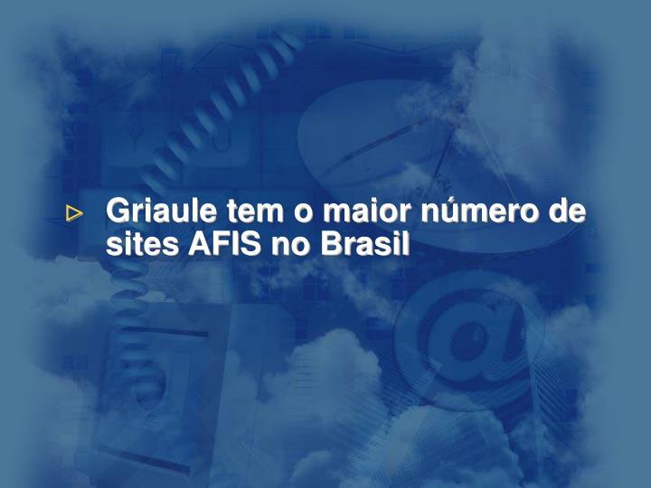 Griaule tem o maior número de sites AFIS no Brasil