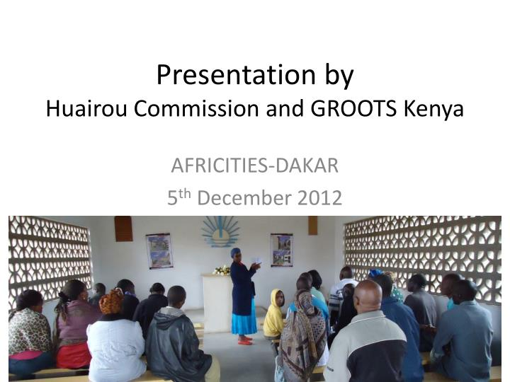 presentation by huairou commission and groots kenya