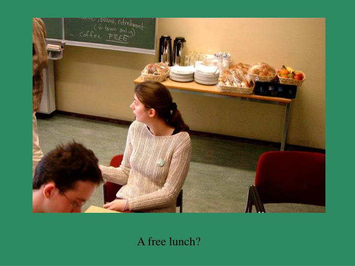 A free lunch?