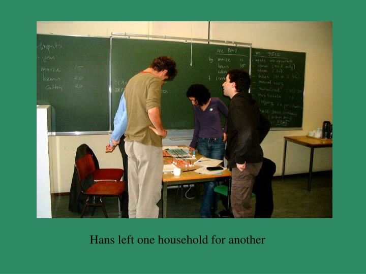 Hans left one household for another