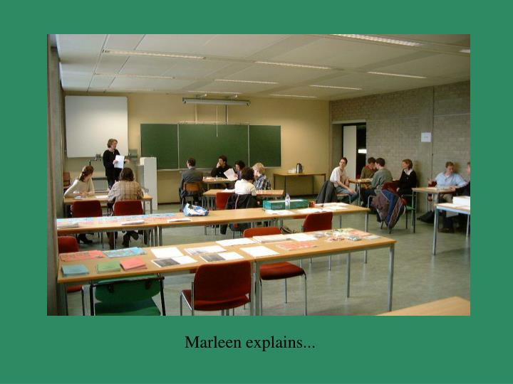 Marleen explains...