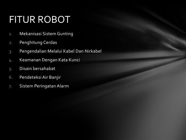 FITUR ROBOT