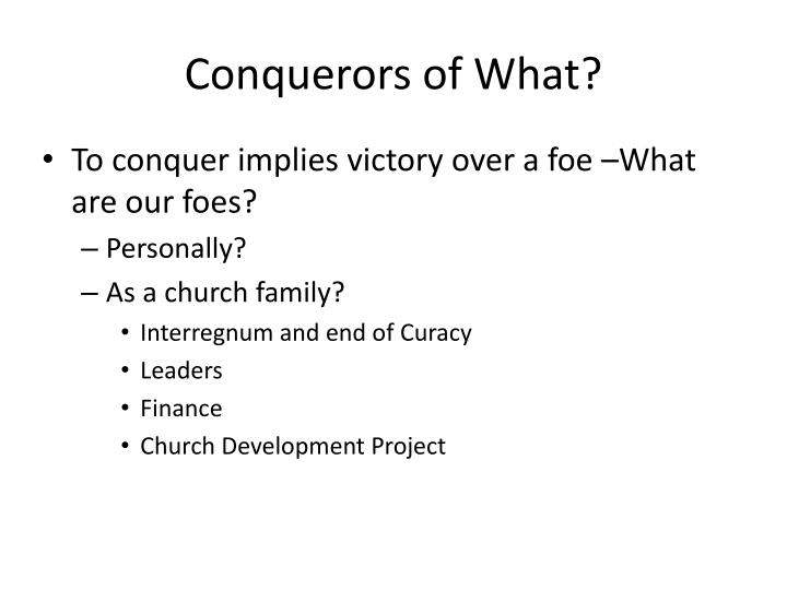 Conquerors of what