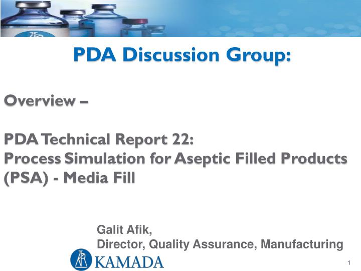 Overview pda technical report 22 process simulation for aseptic filled products psa media fill