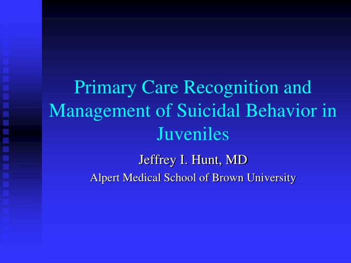 Primary care recognition and management of suicidal behavior in juveniles
