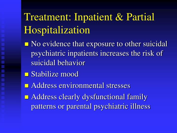 Treatment: Inpatient & Partial Hospitalization